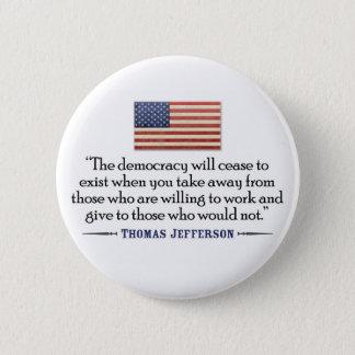 ジェファーソン: 民主主義は…あり終えます 缶バッジ