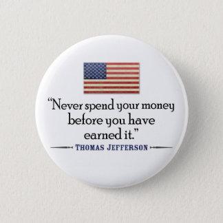 ジェファーソン: 決してお金をの前に…使わないで下さい 缶バッジ