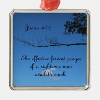 ジェームスの5:16 aの有効な熱心な祈り メタルオーナメント