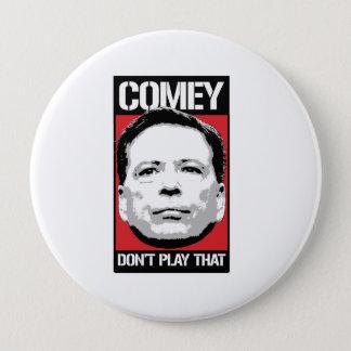 ジェームスComey - Comeyはそれを遊びません- - 10.2cm 丸型バッジ