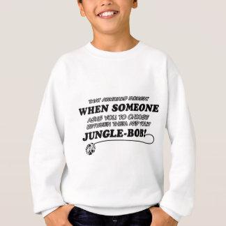 ジャングルのボブの扱いにくいデザイン スウェットシャツ