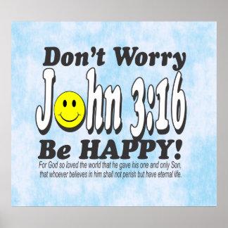 ジョンの3:16 -あります幸せが心配しないで下さい! ポスター