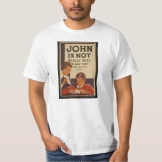 ジョンは実際に鈍くないです、WWII時代の公衆衛生T Tシャツ