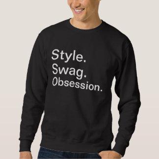 スタイル。 スワッグ。 固定観念 スウェットシャツ
