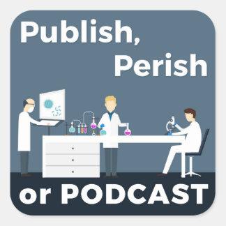 ステッカーを出版しますか、死にますか、またはPodcast スクエアシール