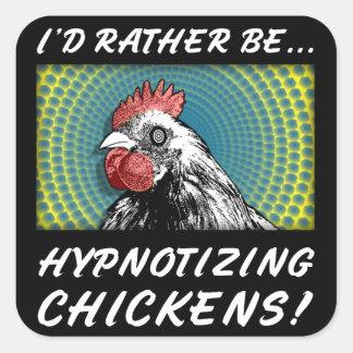 """ステッカー:  """"IDはむしろ鶏に催眠術をかけています! """" スクエアシール"""