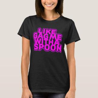スプーンとの私をギャグで加工して下さい Tシャツ