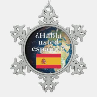 スペイン語を話しますか。 スペイン語。 旗及び地球 スノーフレークピューターオーナメント