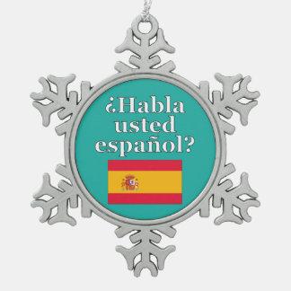 スペイン語を話しますか。 スペイン語。 旗 スノーフレークピューターオーナメント