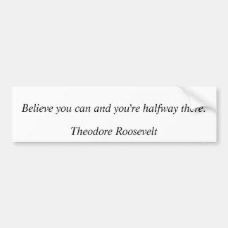 セオドア・ルーズベルトの引用文8 バンパーステッカー