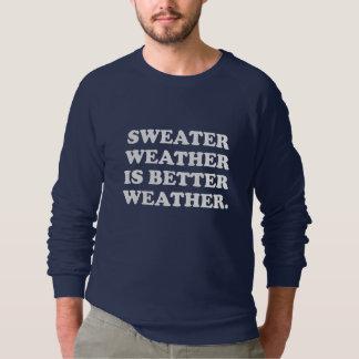 セーターの天候はよりよい天候です スウェットシャツ