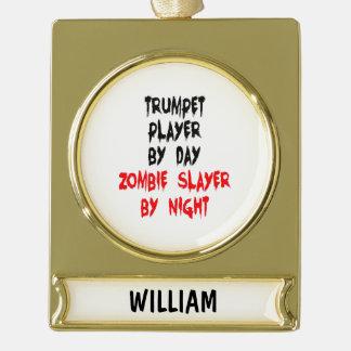ゾンビの殺害者のトランペット奏者 ゴールドプレートバナーオーナメント