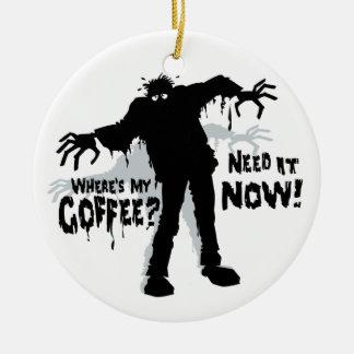 ゾンビはコーヒーがほしいと思います セラミックオーナメント
