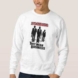 ゾンビはビジネスを意味します スウェットシャツ