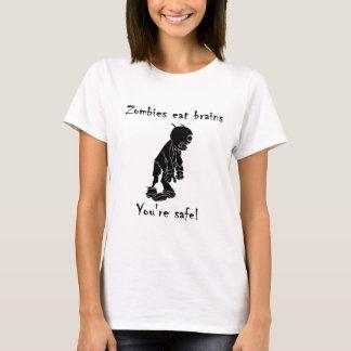 ゾンビは安全な頭脳を-あなたは食べます Tシャツ