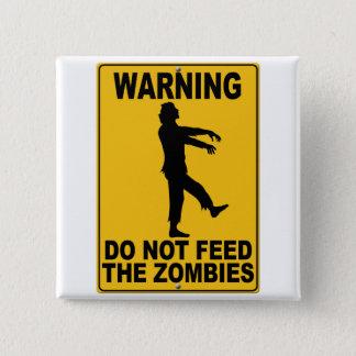 ゾンビを食べ物を与えないで下さい 缶バッジ
