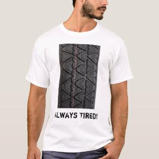 """タイプ踏面のTシャツを""""常に""""疲れさせました Tシャツ"""