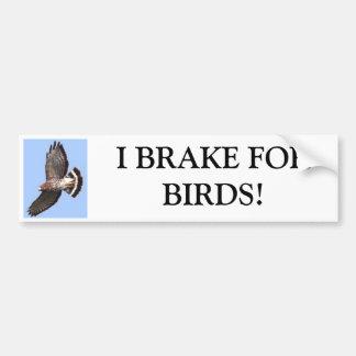 タカ、私はFORBIRDSにブレーキをかけます! バンパーステッカー