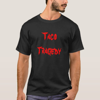 タコスの悲劇 Tシャツ