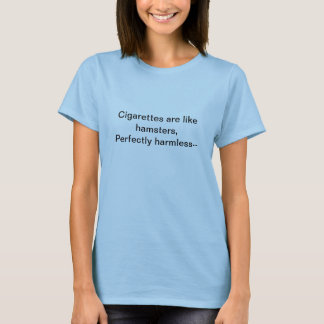 タバコはハムスターのようです Tシャツ