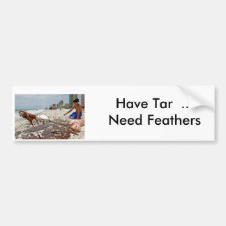 タールの…必要性の羽を持って下さい バンパーステッカー