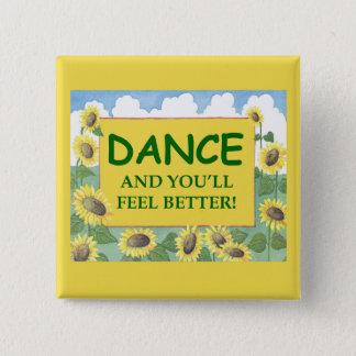 ダンスおよびあなたはよりよく感じます 5.1CM 正方形バッジ