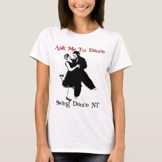 ダンス-前部に私に招待して下さい Tシャツ