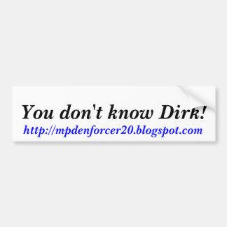 ダークを知りません! 、http://mpdenforcer20.blog..。 バンパーステッカー