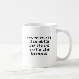 チョコレートの私を覆い、レズビアンに投げて下さい コーヒーマグカップ