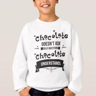 チョコレートは間抜けな質問をしません スウェットシャツ