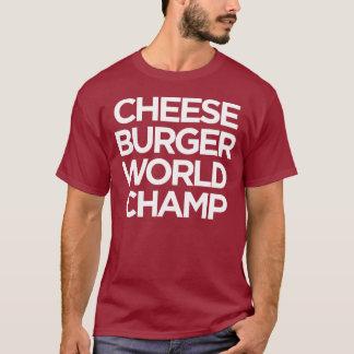 チーズバーガーの世界のチャンピオン Tシャツ