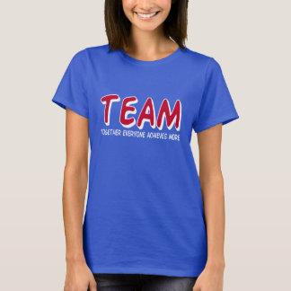 チームは一緒に皆多くを達成します Tシャツ