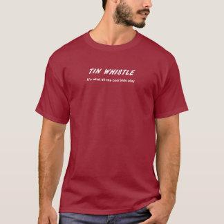 ティン・ホイッスル。 それはクールな子供全員が遊ぶものです Tシャツ
