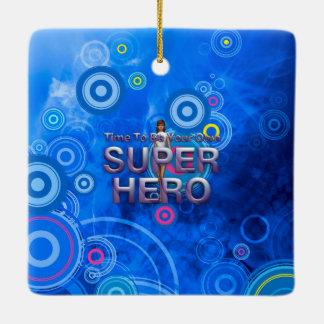 ティーはスーパーヒーローを所有することです セラミックオーナメント