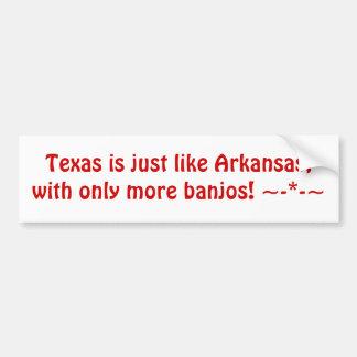 テキサス州はより多くの禁止だけのアーカンソーのようちょうど、…です バンパーステッカー