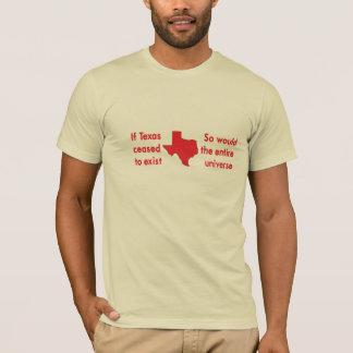 テキサス州=存在!!! Tシャツ