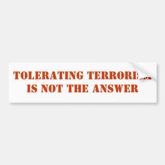 テロリズムを容認することは答えではないです バンパーステッカー