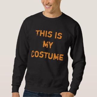 """テーマハロウィン: """"これは私の衣裳""""のセーターです スウェットシャツ"""