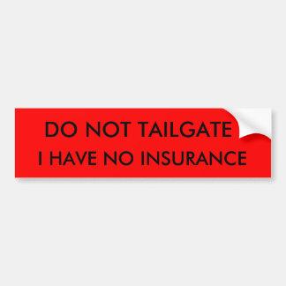 テールゲート私は保険を持っていません バンパーステッカー