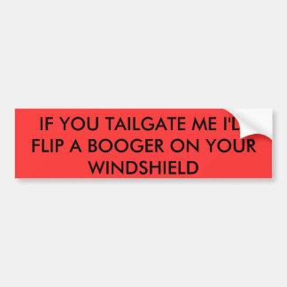 テールゲート私私あなたのWのBOOGERを…弾けば バンパーステッカー