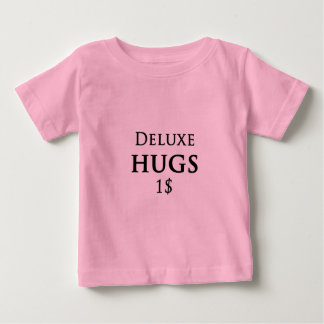 デラックスな抱擁1ドル ベビーTシャツ