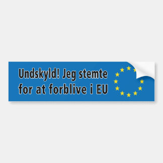 デンマーク語: Undskyld! forblive i EUののためのJegのstemte バンパーステッカー