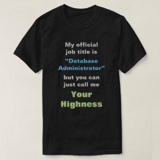 """""""データベース管理者""""かあなたの高度 Tシャツ"""