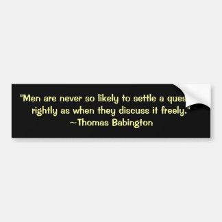 トマスBabingtonの議論の引用文 バンパーステッカー