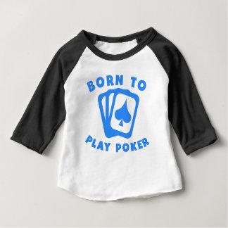 トランプのポーカーを遊ぶために生まれて下さい ベビーTシャツ
