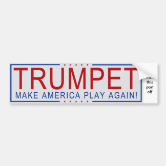 トランペット-アメリカを再度遊ばせます! バンパーステッカー