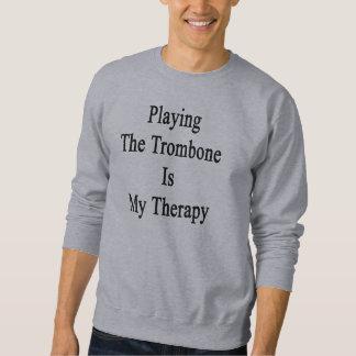 トロンボーンを遊ぶことは私のセラピーです スウェットシャツ