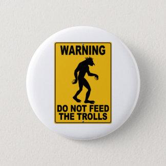 トロールを食べ物を与えないで下さい 5.7CM 丸型バッジ