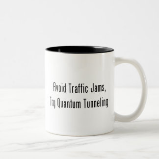 トンネルを掘交通渋滞、試みのQuantumのトンネルを掘ることを避けて下さい ツートーンマグカップ