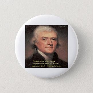 """トーマス・ジェファーソンの""""隣人の宗教""""の引用文のギフト 缶バッジ"""
